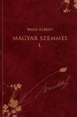 Wass Albert- Magyar szemmel I.