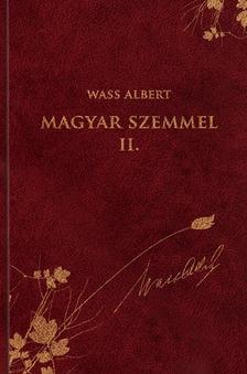 Wass Albert- Magyar szemmel II.