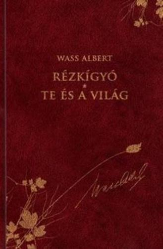 Wass Albert- Rézkígyó/Te és a világ