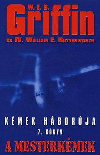 W.E.B Griffin - A mesterkémek (Kémek háborúja 7. könyv)