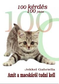100 kérdés 100 felelet - Amit a macskáról tudni kell