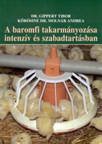 A baromfi takarmányozása intenzív és szabadtartásban