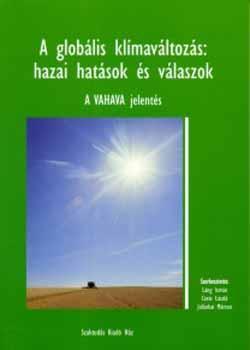 A globális klímaváltozás: hazai hatások és válaszok - A VAHAHA jelentés