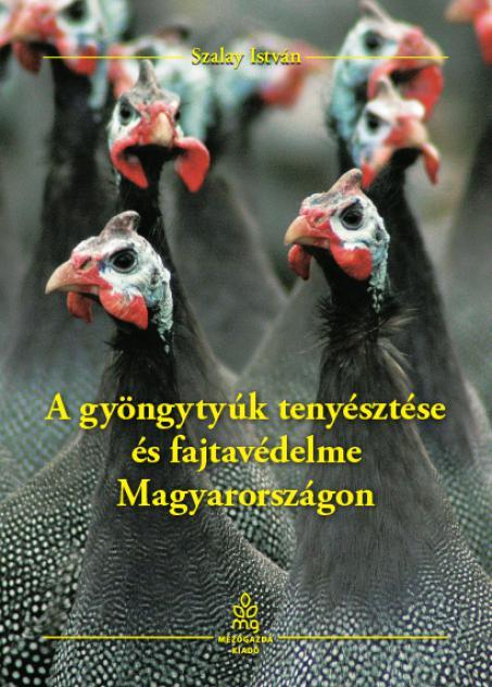 A gyöngytyúk tenyésztése és fajtavédelme Magyarországon