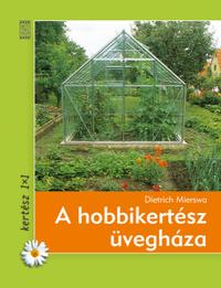 A hobbikertész üvegháza