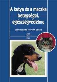 A kutya és a macska betegségei, egészségvédelme