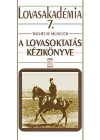 A lovasoktatás kézikönyve-Lovasakadémia 7.