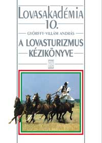 A lovasturizmus kézikönyve - Lovasakadémia 10.