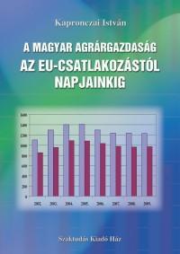 A magyar agrárgazdaság az EU-csatlakozástól napjainkig