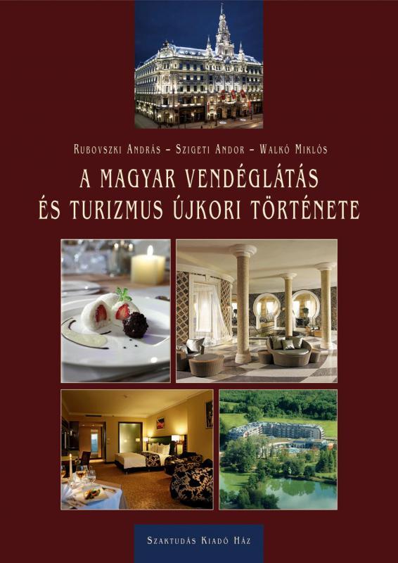 A magyar vendéglátás és turizmus újkori története