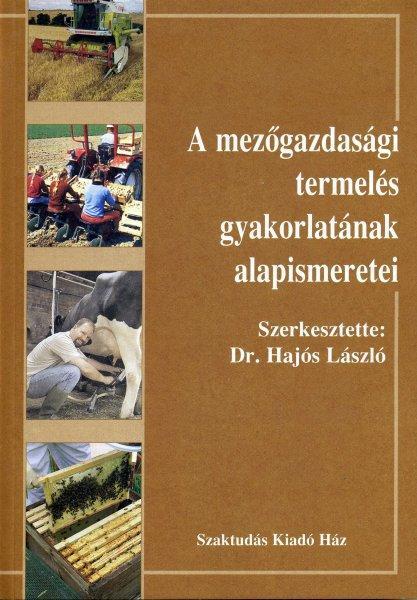 A mezőgazdasági termelés gyakorlatának alapismeretei