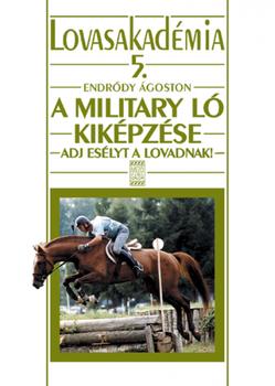 A militaryló kiképzése - Lovasakadémia 5.