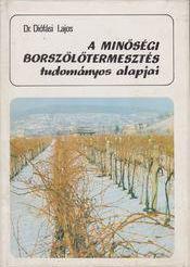 A minőségi borszőlőtermesztés tudományos alapjai