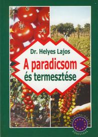 A paradicsom és termesztése