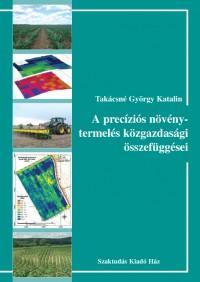 A precíziós növénytermelés közgazdasági összefüggései