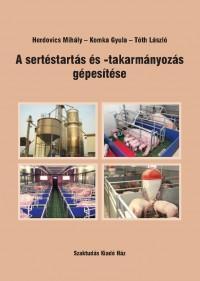 A sertéstartás és -takarmányozás gépesítése