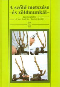 A szőlő metszése és zöldmunkái