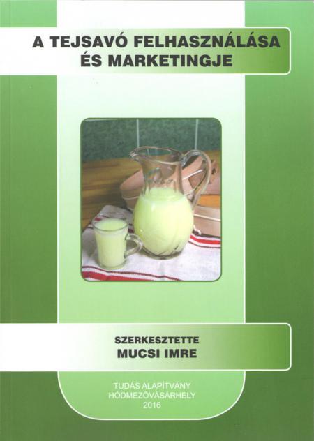 A tejsavó felhasználása és marketingje