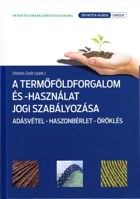A termőföldforgalom és -használat jogi szabályozása, Adásvétel - haszonbérlet - öröklés
