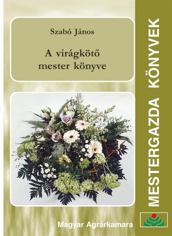 A virágkötő mester könyve