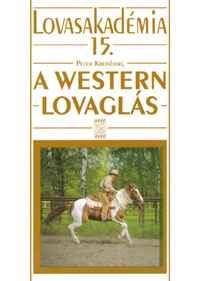 A westernlovaglás - Lovasakadémia 15.