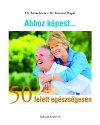 Ahhoz képest… 50 felett egészségesen