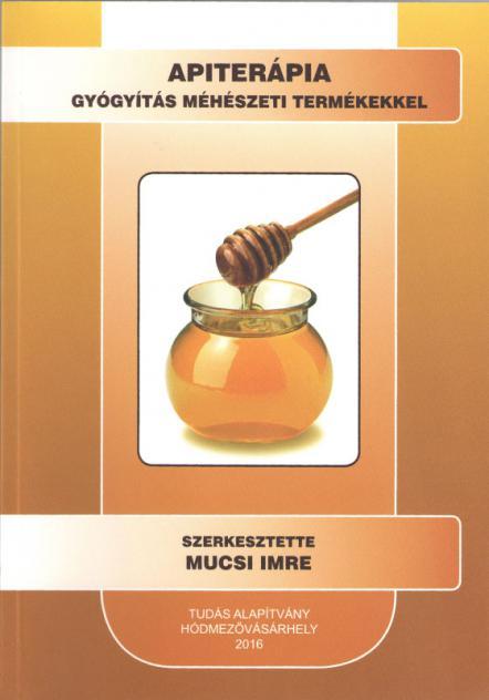Apiterápia - Gyógyítás méhészeti termékekkel