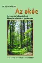 Az akác termesztés-fejlesztésének biológiai alapjai és gyakorlata