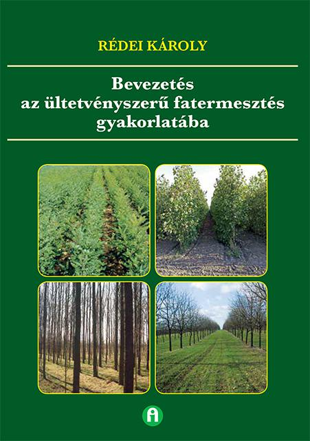 Bevezetés az ültetvényszerű fatermesztés gyakorlatába