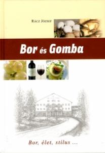 Bor és Gomba - Bor, élet, stílus