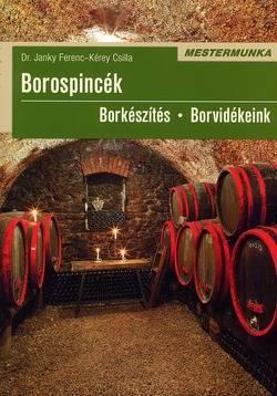 Borospincék - Borkészítés - Borvidékeink