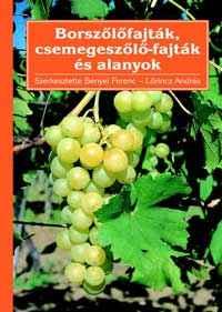 Borszőlőfajták, csemegeszőlő-fajták és alanyok