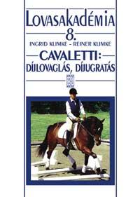 Cavaletti: Díjlovaglás, díjugratás-Lovasakadémia 8.