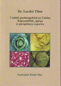 Családi gazdaságokból az Unióba - Káposztafélék, spárga és görögdinnye exportra