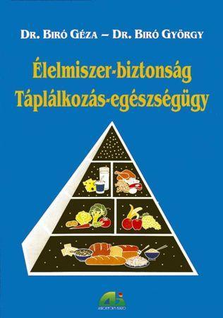 Élelmiszer-biztonság - táplálkozás-egészségügy