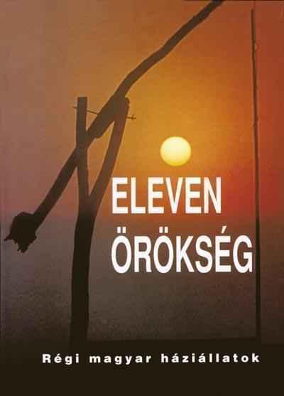 Eleven örökség — Régi magyar háziállatok