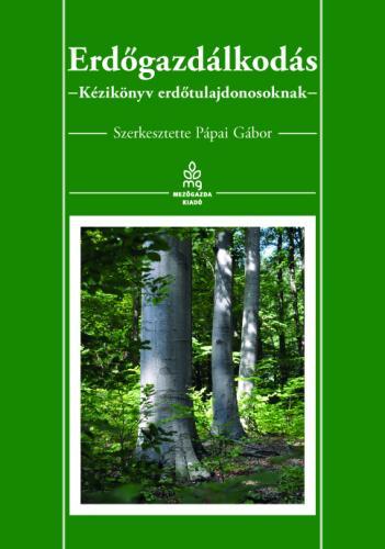 Erdőgazdálkodás - Kézikönyv erdőtulajdonosoknak