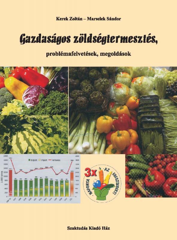 Gazdaságos zöldségtermesztés, problémafelvetések, megoldások