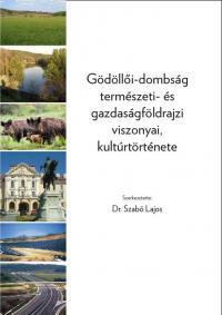 Gödöllői-dombság természeti- és gazdaságföldrajzi viszonyai, kultúrtörténete