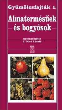Gyümölcsfajták 1. - Almatermésűek és bogyósok