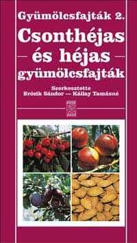 Gyümölcsfajták 2. - Csonthéjas és héjas gyümölcsfajták
