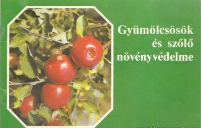 Gyümölcsösök és szőlő növényvédelme