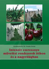Intenzív cseresznye művelési rendszerek itthon és a nagyvilágban