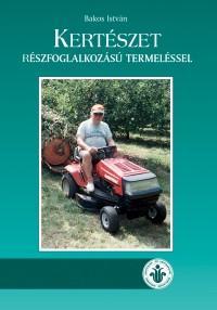 Kertészet részfoglalkozású termeléssel - Almáskerti tapasztalatok, mesterfogások