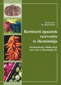 Kertészeti ágazatok szervezése és ökonómiája
