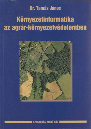 Környezetinformatika az agrár-környezetvédelemben