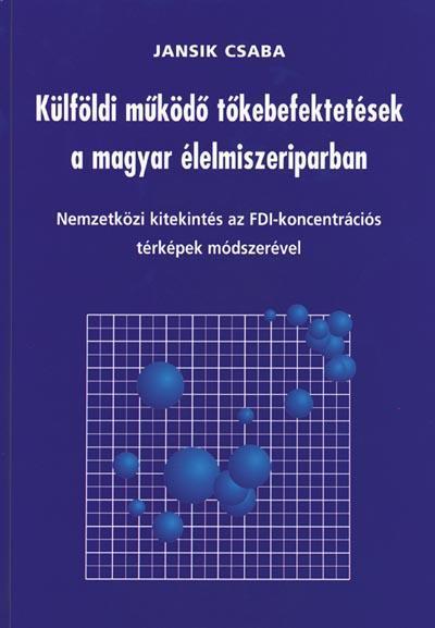 Külföldi működő tőkebefektetések a magyar élelmiszeriparban