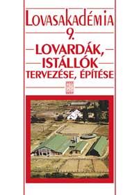 Lovardák,istállók tervezése, építése-Lovasakadémia 9.