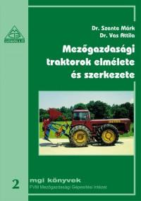 Mezőgazdasági traktorok elmélete és szerkezete
