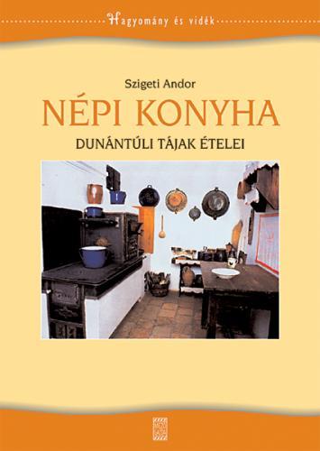Népi konyha - Dunántúli tájak ételei